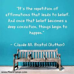 It's the repetition of affirmations that leads to belief. And once that belief becomes a deep conviction, things begin to happen. ~ Claude M. Bristol (Author)  #motivationthursday #motivation #motivationalquotes #life #quote #entrepreneur #business #success #fitness #quotes #inspiration #love #instagood #liveyourgreatness