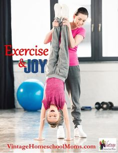 What does exercise have to do with joy? | homeschool moms
