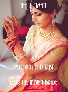 The Ultimate Wedding Day Checklist for the Indian bride . Wed Me Good Blog