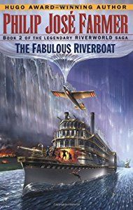 The Fabulous Riverboat (By Philip José Farmer)In To Your Scattered Bodies Go, Philip José Farmer introduces readers to the awesome Riverworld, a planet that had been carved into one large river on whose shores all of humanity throughout the ages...