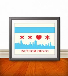 Chicago Flag with Skyline & Heart, Sweet Home Chicago, Chicago Poster, Chicago Print, Chicago Art - 14x11, via Etsy.