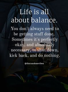 You don't always need to be getting stuff done. Sometimes it's perfectly okay, and absolutely necessary, to shut down, kick back, and do nothing. #Lifequotes #Balancedlifequotes #Breakfromworkquotes #Vacationquotes #Takingabreakquotes #Peacefulquotes #Relaxingquotes #Takingrestquotes #Serenityquotes #Positivequotes #Relatablequotes #Jayshettyquotes #Deepquotes #Emotionalquotes #Goodquotes #Inspiringquote #Inspirationalquotes #Instaquotes #Quoteoftheday #Quotes #Quotesandsayings… Motivational Quotes For Love, Positive Quotes For Life, Work Quotes, Inspiring Quotes About Life, Meaningful Quotes, Inspirational Quotes, Words Of Wisdom Quotes, Peace Quotes, Life Quotes