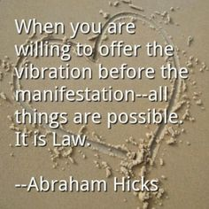 Vibrational Manifestation #Law-of-Attraction #Abraham-Hicks - All things are possible when you LOVE (what you want) My long term illness is finally going away, and I think I might have found the love of my life.