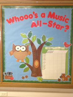 """Whooo's a Music All-Star?"" music bulletin board?  I used this as a score board for classroom management.  The class with the most points at the end of the quarter got a free music day."
