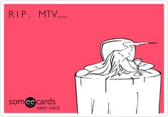 Farewell With Images Someecards Ecards Mtv
