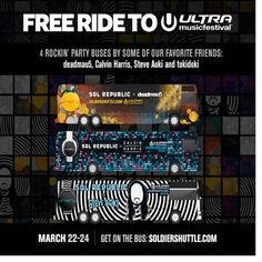 Free Shuttle to Ultra!  SOL REPUBLIC team up with deadmau5, calvin harris, steve aoki, and tokidoki to provide free shuttles to Ultra!
