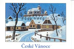 """Postcard with winter scene painting by Josef Lada. """"Ceske Vanoce"""" means """"Czech Christmas"""""""" in English. A Postcrosser from the Czech Republic sent me this Christmas card. Winter Scene Paintings, Lady Lyrics, Winter Scenes, Czech Republic, Christmas Cards, The Past, Watercolor, Illustration, Poster"""