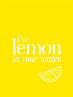 31 Small Tweaks to Make 2016 Awesome: Put lemon in your water. | allure.com