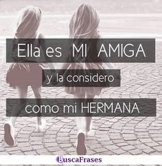 FRASES para AMIGAS - Buscafrases.es Friend Friendship, Friendship Quotes, Best Friend Goals, My Best Friend, Uplifting Christian Quotes, Cute Spanish Quotes, Sisters Forever, Real Life Quotes, Best Friends Forever