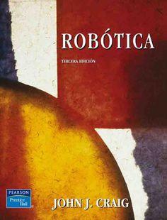 ROBOTICA 3ED Autor: John J. Craig   Editorial: Pearson  Edición: 3 ISBN: 9789702607724 ISBN ebook: 9786074426021 Páginas: 412 Área: Arquitectura e Ingeniería Sección: Máquinas, Mecanismos y Automática