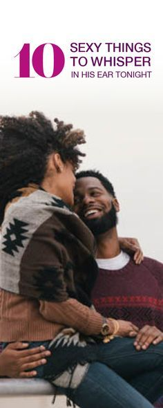 Flex your feminine energy and set it off tonight with these sexy phrases to say to your man tonight.