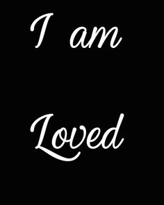 I am loved print, black and white printable, instant download, affirmation, gratitude, home decor, art, law of attraction