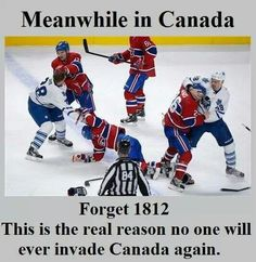 Don't mess with us Canadians!