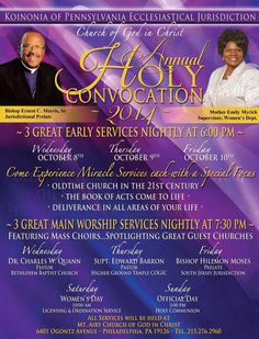 Bishop Ernest C. Morris, Sr. & Koinonia of Pennsylvania Ecclesiastical Jurisdiction of the Church of God in Christ, Invite You to their Annual Holy Convocation on October 8-12, 2014 featuring: Dr. Charles W. Quann, Superintendent Edward Barron, Bishop Hillmon Moses & Mother Emily Myrick.  Location: Mt. Airy COGIC 6401 Ogontz Avenue, Philadelphia, Pennsylvania 19126  For More Info: 215.276.2960