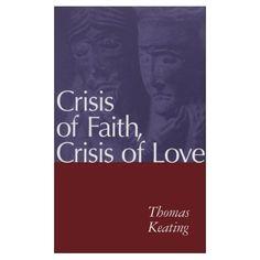 Amazon.com: Crisis of Faith, Crisis of Love (Vol 1) (9780826408051): Thomas Keating O.C.S.O.: Books