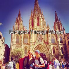 Bucket list: backpack through Europe, but maybe the more grown up way :-)