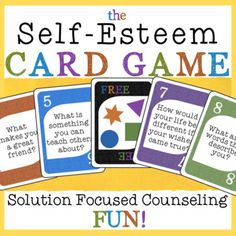 THE SELF-ESTEEM CARD GAME! A Solution Focused Counseling