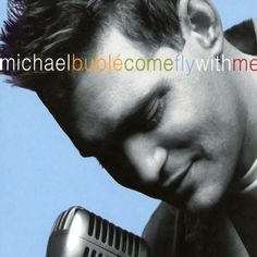 Michael Buble - Come Fly With Me