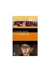 O TAMBOR - Gunter Grass - Obra polêmica do Prêmio Nobel de Literatura, este livro foi considerado por…