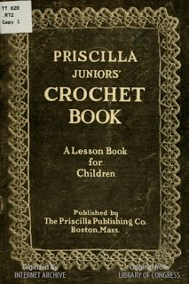 Priscilla Publishing – Free Vintage Crochet Patterns this one is designed for children but is useful for  beginners of all ages