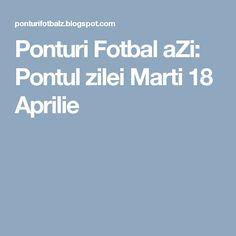 Ponturi Fotbal aZi: Pontul zilei Marti 18 Aprilie Martie, Blog, 19 Aprilie, Tennis, Blogging