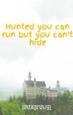 """Read """"Hunted you can run but you can't hide"""" on wattpad under adventure"""