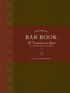 The Ultimate Bar Book The Comprehensive Guide to Over 1000 Cocktails *** Click on the image for additional details.