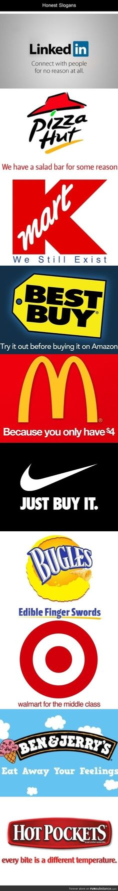 Honest company slogans... Mcdonalds is the best !!!! Ahahaha