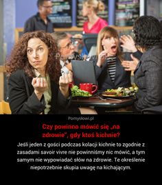 Jeśli jeden z gości podczas kolacji kichnie to zgodnie z zasadami savoir vivre nie powinniśmy nic mówić, a tym samym ...