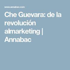 Che Guevara: de la revolución al marketing   Annabac Che Guevara, Spanish Lessons, Marketing, Spaces, Spanish Courses