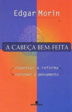 Download A Cabeca Bem-Feita - Edgar Morin em ePUB mobi e PDF