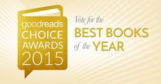 Vote for the best books of the year! The Goodreads Choice Awards are the only major book awards decided by readers.