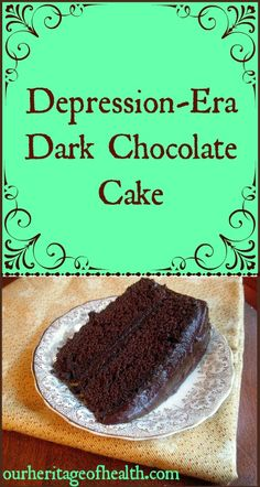 Depression-Era Chocolate Cake Recipe - Our Heritage of Health Retro Recipes, Vintage Recipes, Real Food Recipes, Cake Recipes, Dessert Recipes, Cooking Recipes, Depression Era Recipes, Cupcakes, Recipes
