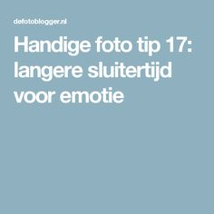 Handige foto tip 17: langere sluitertijd voor emotie