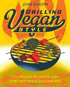 Grilling Vegan Style (vegan cookbook)