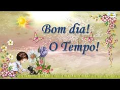BOM DIA - O Tempo -Linda mensagem e vídeo para whatsapp - YouTube Good Morning Quotes, Videos, Youtube, Frame, Blog, Pasta, Good Night Msg, Cool Messages, Cute Good Morning Messages