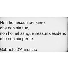 Gabriele D'Annunzio Italian Phrases, Italian Quotes, Words Quotes, Sayings, Literature Quotes, Four Letter Words, Book Markers, True Words, Cool Words