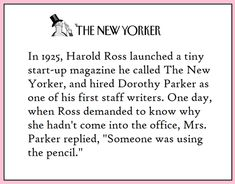 Dorothy Parker, Work Success, Story Writer, Wit And Wisdom, American Poets, Writing Advice, The New Yorker, Make Me Happy, Daily Quotes