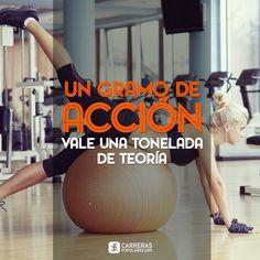 Un gramo de acción vale una tonelada de teoría Gym Equipment, Exercise, Sports, Frases, Run Motivation, Quote Of The Day, Racing, Ejercicio, Hs Sports