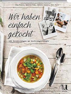 Wir haben einfach gekocht!: 100 Erinnerungen an Lieblingsrezepte von Jörg Reuter http://www.amazon.de/dp/3865288057/ref=cm_sw_r_pi_dp_U4nmwb0B95B04
