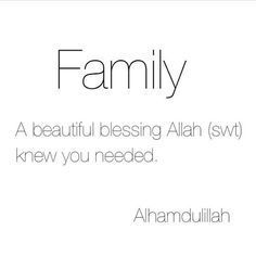 Family is a blessing from Allah (SWT).