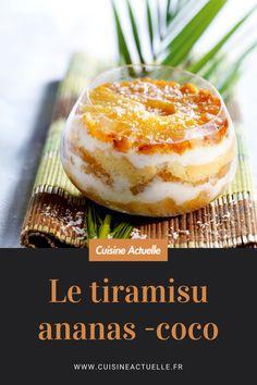 La recette facile du tiramisu ananas-coco #recette #recettefacile #tiramisu #ananas #coco Mango Mousse Cake, Camembert Cheese, Favorite Recipes, Fruit, Food, Gourmet Desserts, Recipes, Essen, Eten