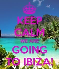 keep calm we are going to ibiza - Recherche Google