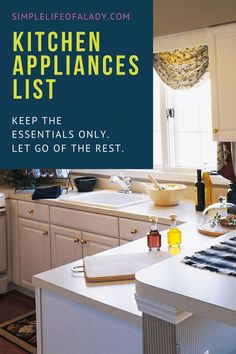 A list of kitchen appliances that suggest which is essential and which is not - to help you in decluttering kitchen appliances