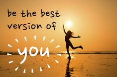 How To Be The Best Version Of Yourself? - My Infinity Style