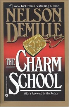 The Charm School by Nelson DeMille.  Excellent spy novel.  Scary and believable.