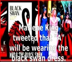 That's a little suspicious, don't you think? I really think Aria could be A. She IS wearing the Black Swan colors.