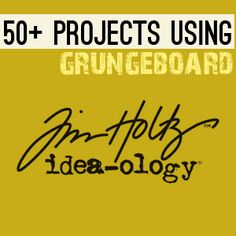 50 plus #Grungeboard Projects