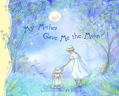 My Mother Gave Me The Moon by Becky Kelly,http://www.amazon.com/dp/0740735195/ref=cm_sw_r_pi_dp_43IBtb12NC2FWCG0
