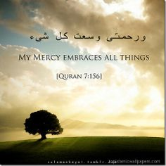 MY Mercy Embraces All things :: Quran Quote